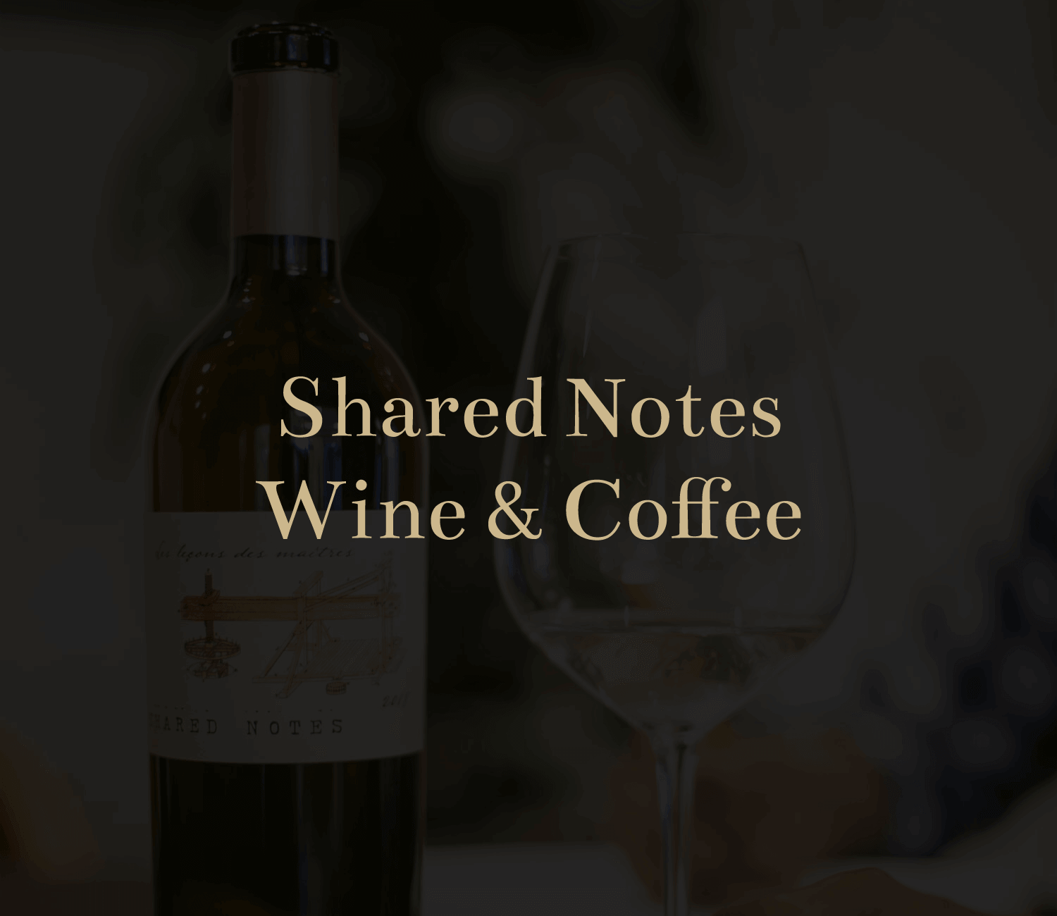 Purchase Shared Notes Wines & Coffee
